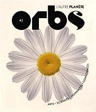 Orbs, l'autre planète : N° 1 par Erik Pigani