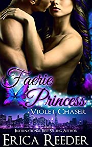 Faerie Princess: Violet Chaser (A Paranormal Romance Novel)
