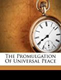 The Promulgation of Universal Peace, Abdu'L Baha, 124514782X