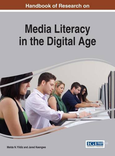 Handbook of Research on Media Literacy in the Digital Age (Advances in Media, Entertainment, and the Arts)