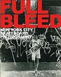 full bleed - Full Bleed: New York City Skateboard Photography