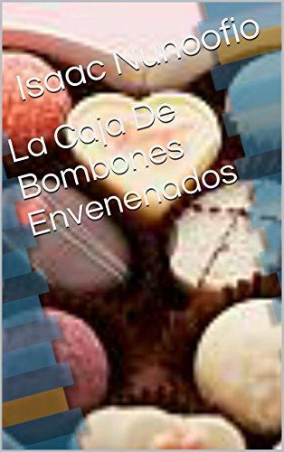 La Caja De Bombones Envenenados (Spanish Edition) by [Nunoofio, Isaac]