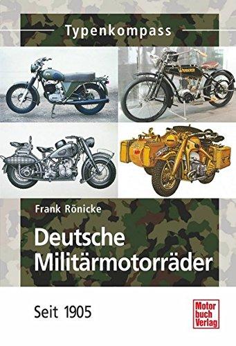 Deutsche Militärmotorräder: Seit 1905 (Typenkompass)