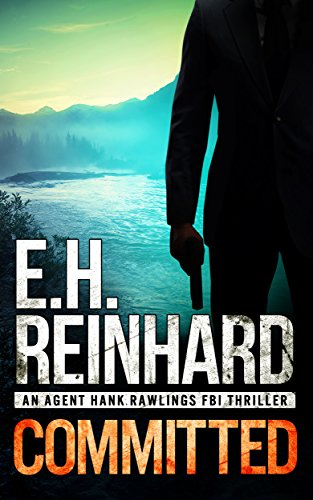 Committed (An Agent Hank Rawlings FBI Thriller Book 3) (Natural Big Stick Rawlings)