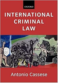 International Criminal Law by Antonio Cassese (2003-05-15)