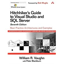Hitchhiker's Guide to Visual Studio and SQL Server: Best Practice Architectures and Examples (7th Edition) by William R. Vaughn (2006-11-02)