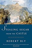 Stealing Sugar from the Castle: Selected and New Poems, 1950-2013