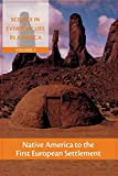 img - for Science in Everyday Life in America: Native America to the European Settlement, Volume I book / textbook / text book