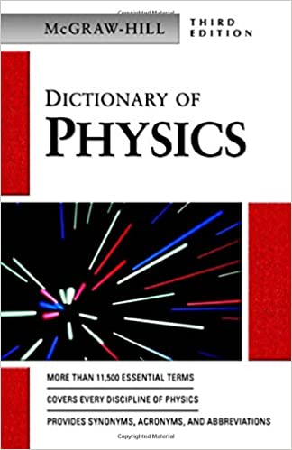 Dictionary of Physics (McGraw-Hill Dictionary of)