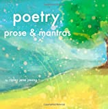Poetry, Prose and Mantras, ripley young, 1492826073