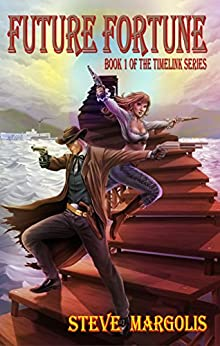 Future Fortune (The Timelink Series Book 1) by [Margolis, Steve]