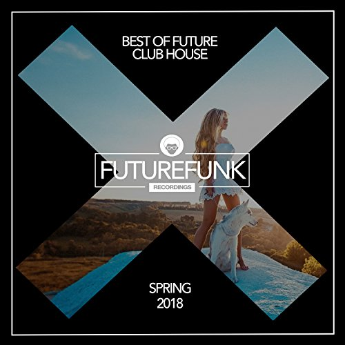 Best Of Future Club House (Spring '18)