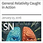 General Relativity Caught in Action | Andrew Grant
