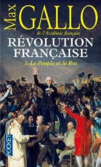Révolution française, Tome 1 : Le Peuple et le Roi (1774-1793) par Gallo