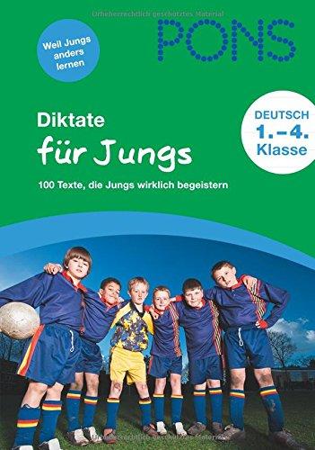 PONS Diktate Für Jungs  100 Texte Die Jungs Wirklich Begeistern. 1. Bis 4. Klasse