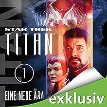 Star Trek. Eine neue Ära (Titan 1) Hörbuch von Andy Mangels, Michael A. Martin Gesprochen von: Detlef Bierstedt