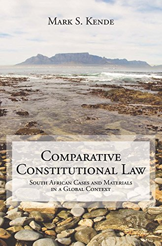 Comparative Constitutional Law: South African Cases and Materials in a Global Context