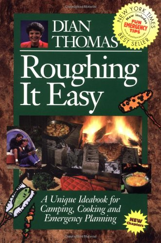Roughing It Easy : A Unique Ideabook for Camping and Cooking by Dian Thomas