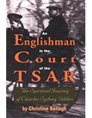 An Englishman in the Court of the Tsar: The Spiritual Journey of Charles Sydney Gibbes