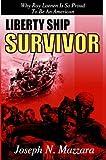 Liberty Ship Survivor, Joseph N. Mazzara, 1420841602