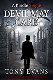 Devil May Care (A Jonathan Harker Mystery Book 1)