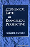 img - for Ecumenical Faith in Evangelical Perspective book / textbook / text book