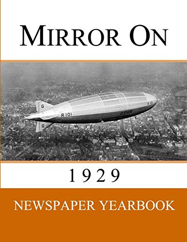 Mirror On 1929: Newspaper Yearbook containing 120 front pages from 1929 - Unique birthday gift / present idea.