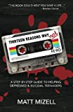img - for Thirteen Reasons Why Not: A Step-By-Step Guide To Helping Depressed & Suicidal Teenagers book / textbook / text book
