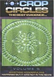 Crop Circles - The Best Evidence, Vol. 6: Mystery of the Crop Circles - The Cosmic Code