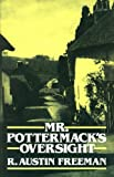 Mr. Pottermack's Oversight, R. Austin Freeman, 0486247805