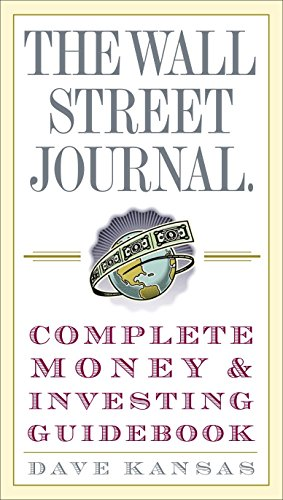 The Wall Street Journal Complete Money and Investing Guidebook (Wall Street Journal Guidebooks) by Kansas, Dave