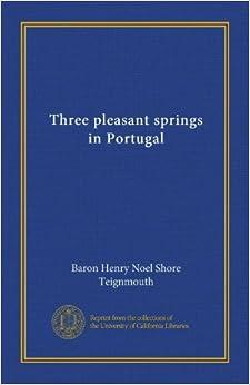 Three pleasant springs in Portugal