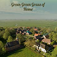 Green Green Grass of Home