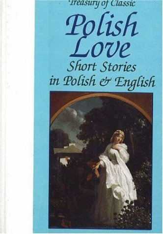Treasury Of Classic Polish Love Short Stories In And English Edition Miroslaw Lipinski 9780781805131 Amazon
