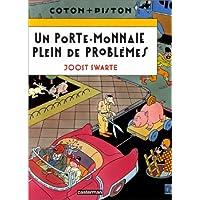Coton et Piston : Une porte monnaie plein de problèmes
