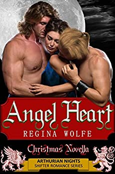 Angel Heart: Christmas Novella (Arthurian Nights Book 4) by [Wolfe, Regina]