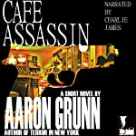 Cafe Assassin | Aaron Grunn