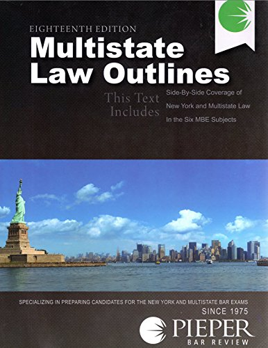 Pieper Bar Review: Multistate Law Outlines, 18th Edition (2014) (Pieper Bar Review)