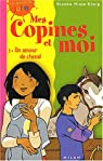 Mes copines et moi, tome 3 : Un amour de cheval par Minte-König