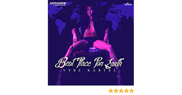 Amazon Best Place Pon Earth Explicit Vybz Kartel MP3 Downloads