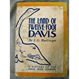 The Land of the Twelve Foot Davis (A History of the Peace River Community)