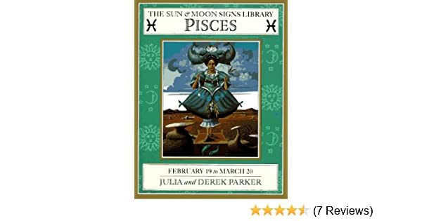 Pisces (Sun and Moon Signs Library): Derek Parker: 9781564580955: Amazon.com: Books