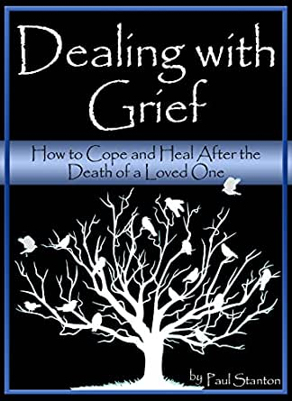 Grief: Coping with the Death of a Loved One