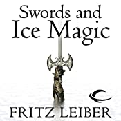 Swords and Ice Magic: The Adventures of Fafhrd and the Gray Mouser | Fritz Leiber