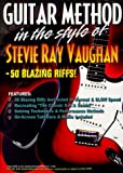 Guitar Method: In the Style of Stevie Ray Vaughan - 50 Blazing Riffs