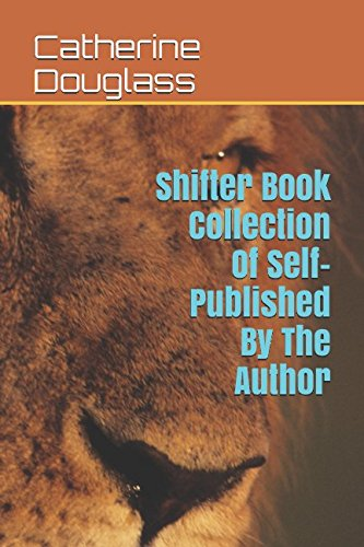Shifter Book Collection Of Self-Published By The Author: Revised For Paperback