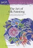 The Art of Silk Painting, Christine Mariotti, 0929261402