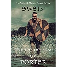 Swein: The Danish King (The Earls of Mercia Series Book Book 7)