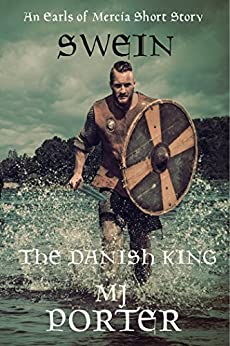Swein: The Danish King (The Earls of Mercia) by [Porter, M J]