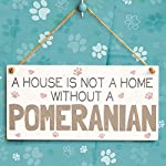 """Meijiafei A House is Not A Home Without A Pomeranian - Dog Sign/Plaque 10""""x5"""" 5"""